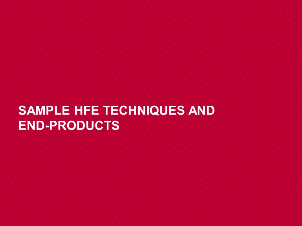 SAMPLE HFE TECHNIQUES AND END-PRODUCTS