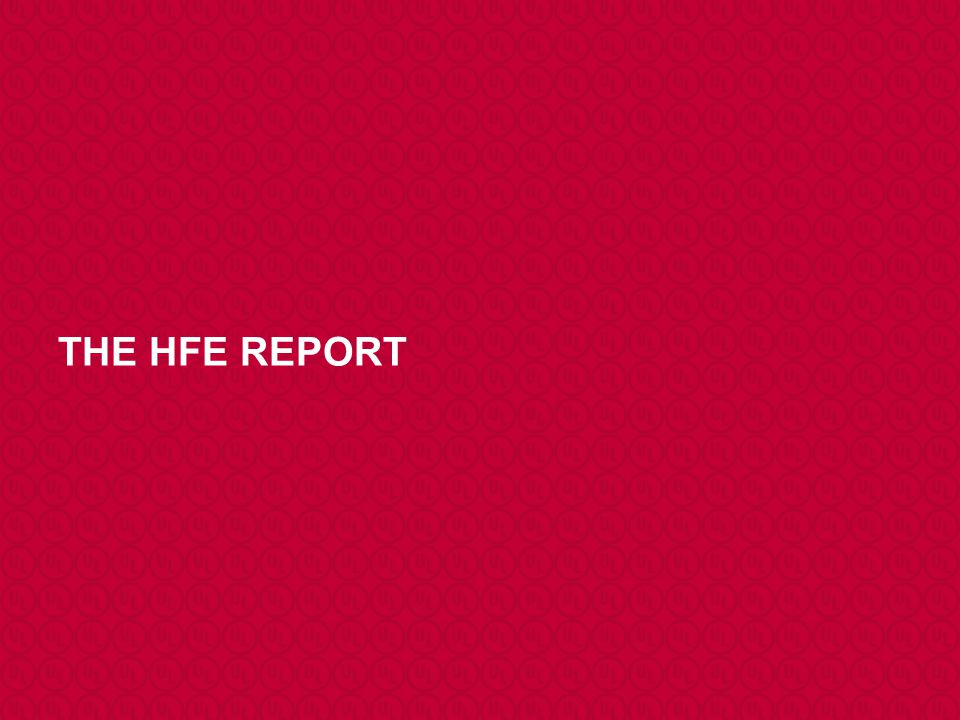THE HFE REPORT I'll take just a couple of minutes to summarizes the benefits of an HFE procedure, but starting with the benefits of HFE itself.