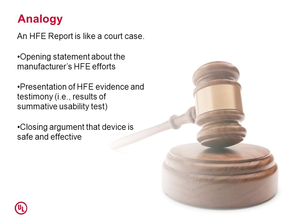 Analogy An HFE Report is like a court case.