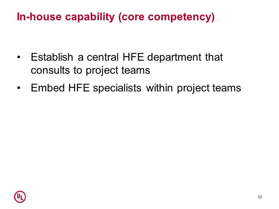 In-house capability (core competency)