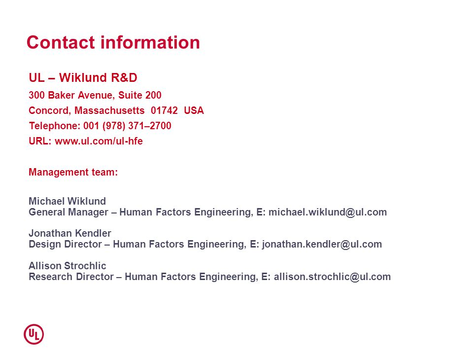 Contact information UL – Wiklund R&D. 300 Baker Avenue, Suite 200. Concord, Massachusetts 01742 USA.