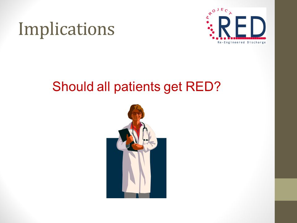 Should all patients get RED