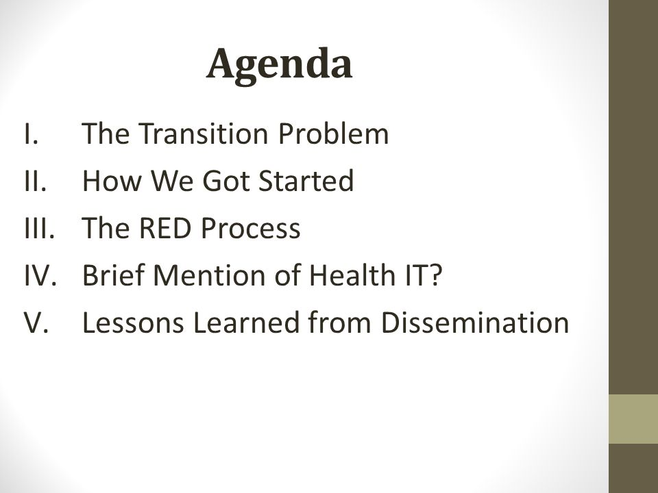 Agenda The Transition Problem How We Got Started The RED Process