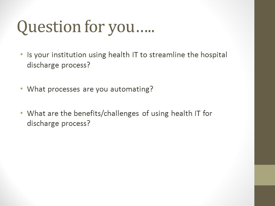 Question for you….. Is your institution using health IT to streamline the hospital discharge process
