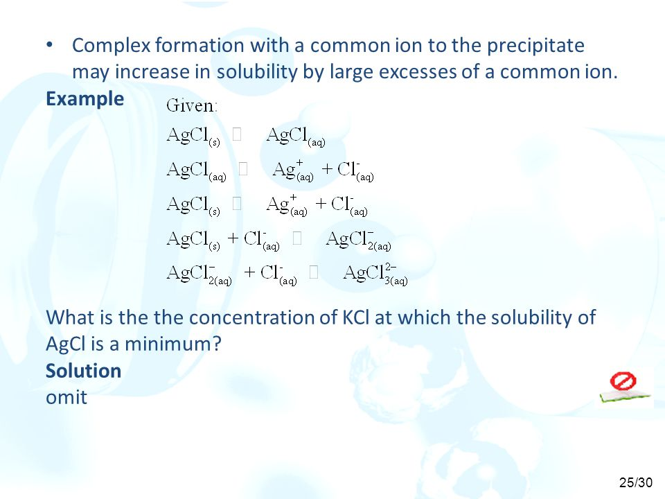 Complex formation with a common ion to the precipitate may increase in solubility by large excesses of a common ion.
