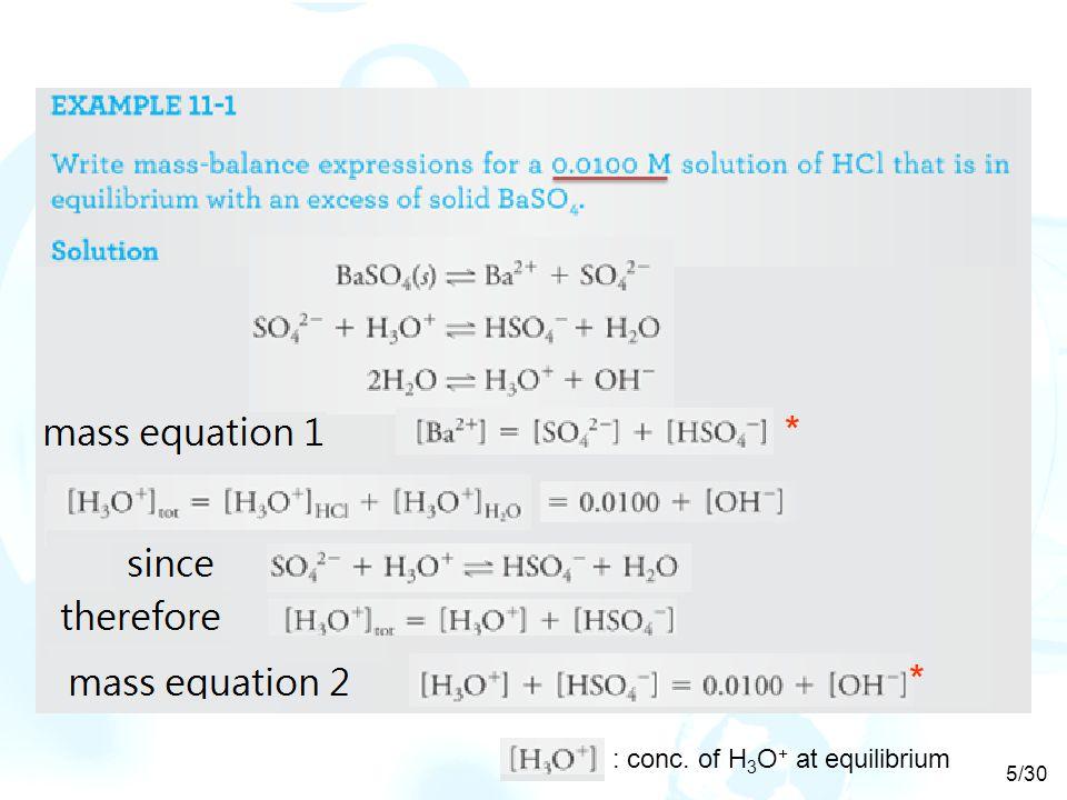* * : conc. of H3O+ at equilibrium