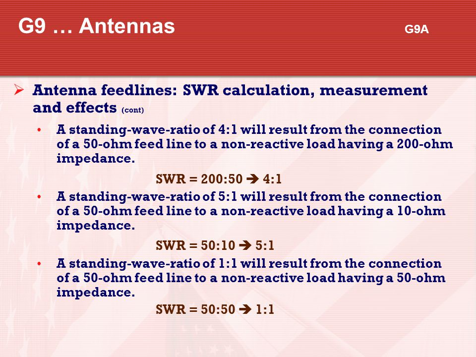 G9 … Antennas G9A Antenna feedlines: SWR calculation, measurement and effects (cont)