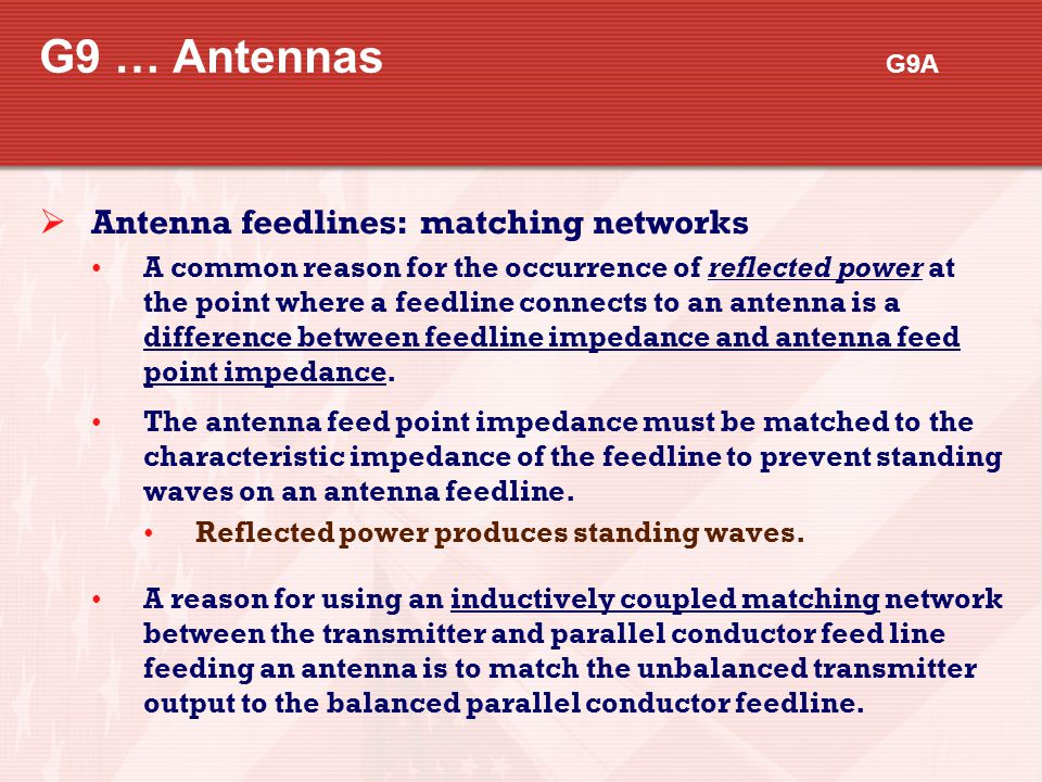 G9 … Antennas G9A Antenna feedlines: matching networks