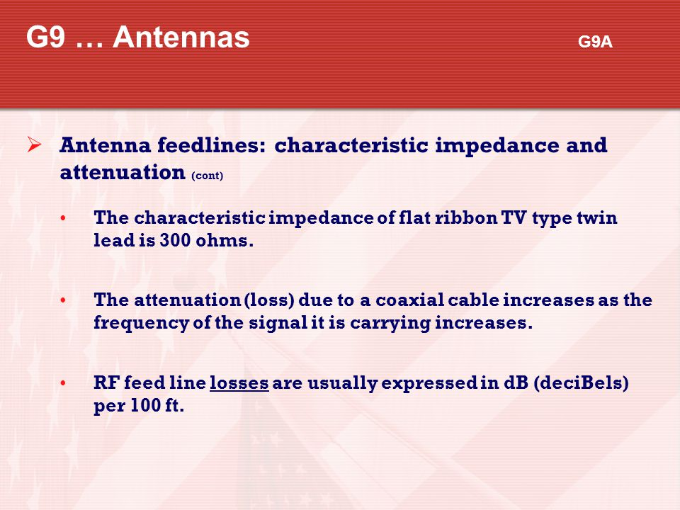G9 … Antennas G9A Antenna feedlines: characteristic impedance and attenuation (cont)