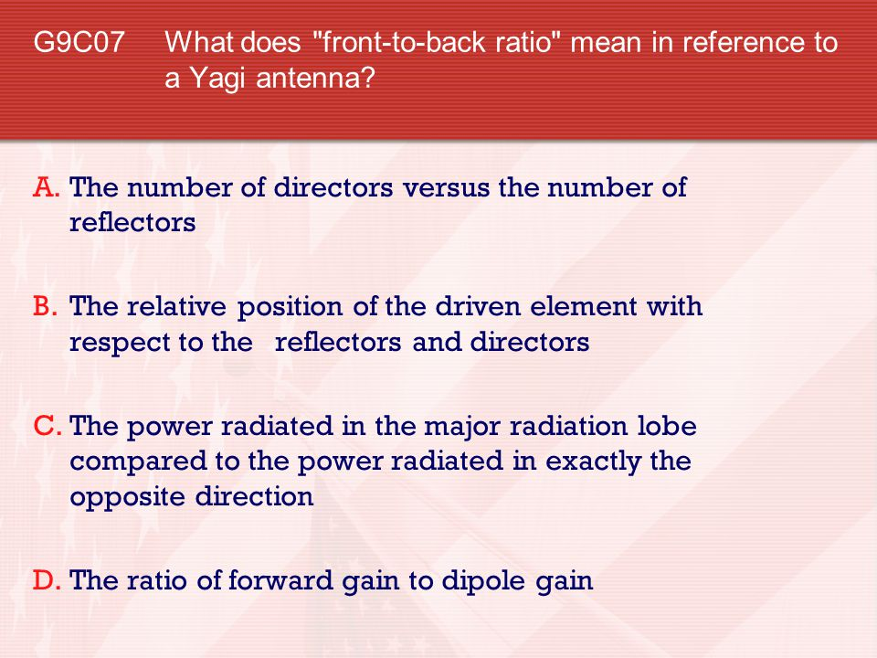 G9C07 What does front-to-back ratio mean in reference to a Yagi antenna