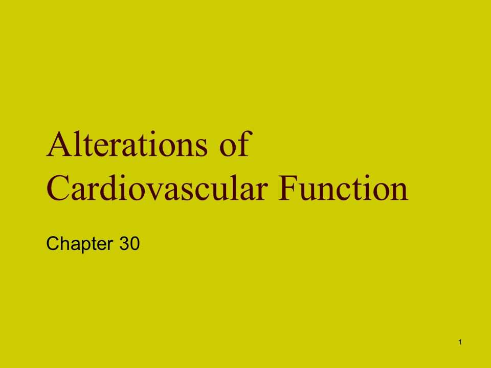 Alterations of Cardiovascular Function
