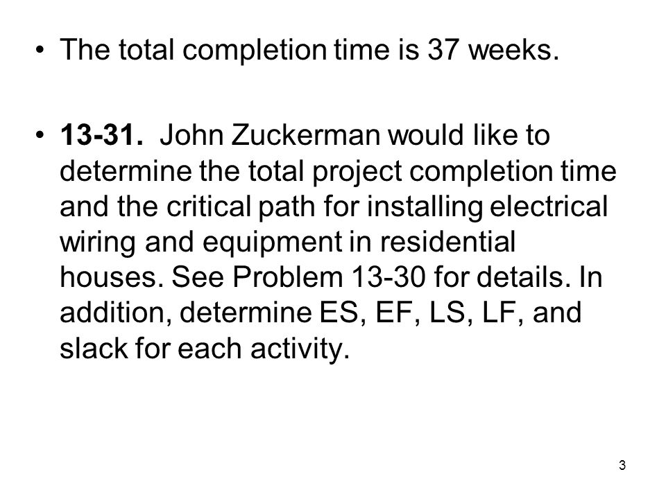The total completion time is 37 weeks.