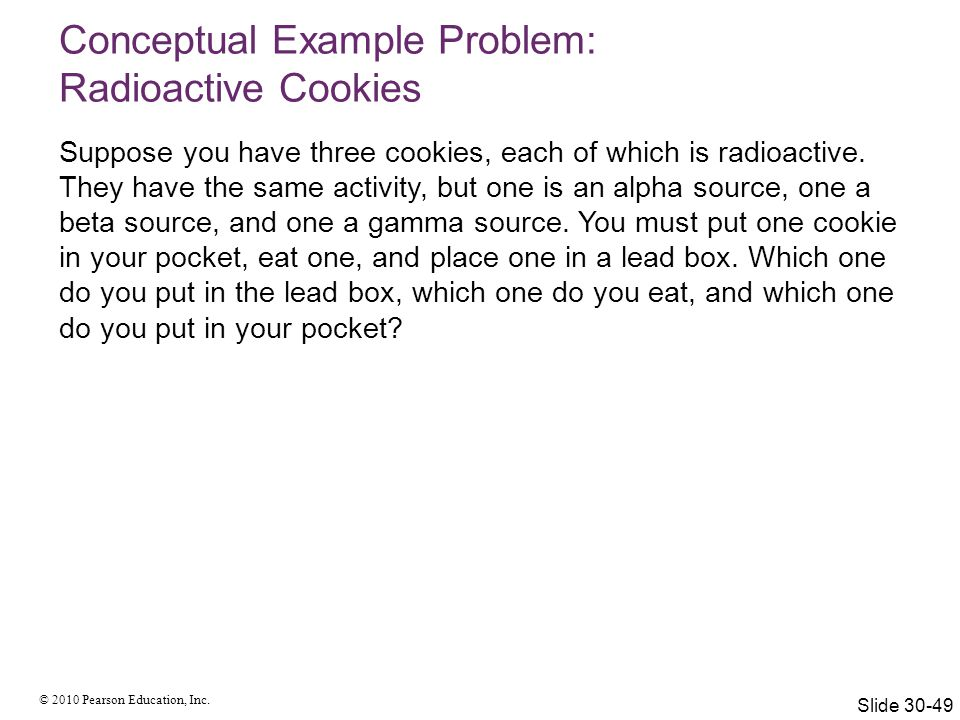 Conceptual Example Problem: Radioactive Cookies