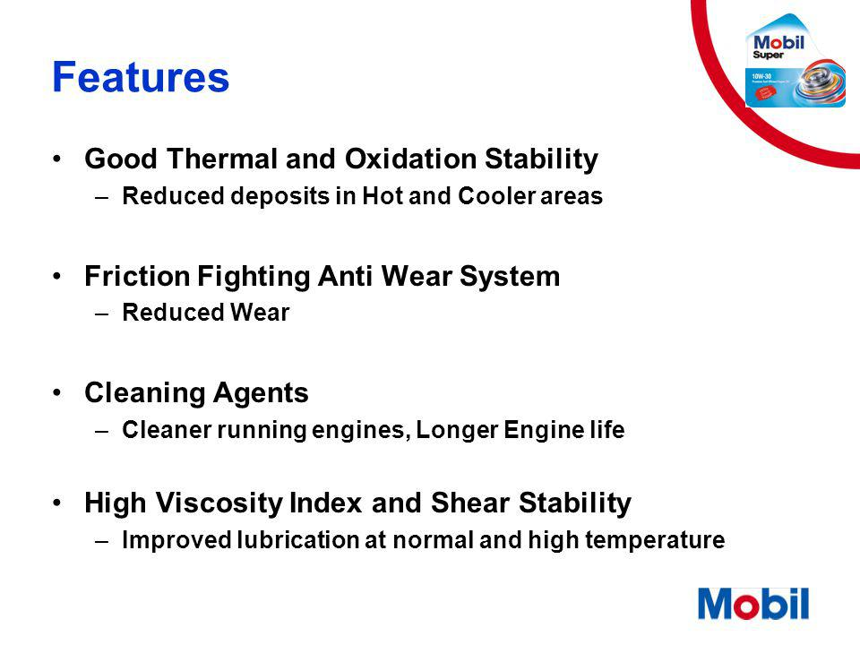 Features Good Thermal and Oxidation Stability