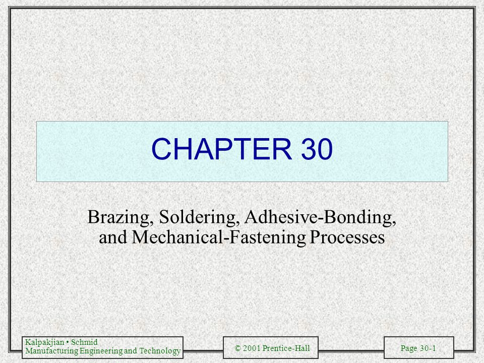CHAPTER 30 Brazing, Soldering, Adhesive-Bonding, and Mechanical-Fastening Processes