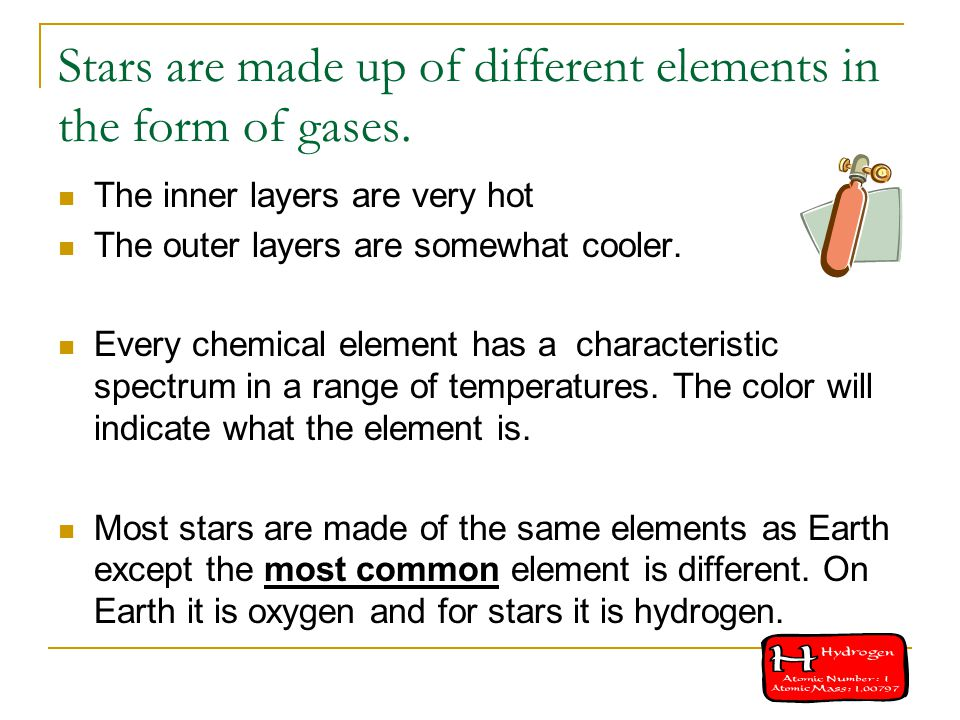 Stars are made up of different elements in the form of gases.