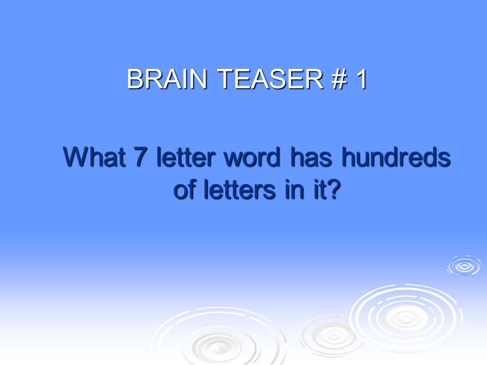 What 7 letter word has hundreds of letters in it