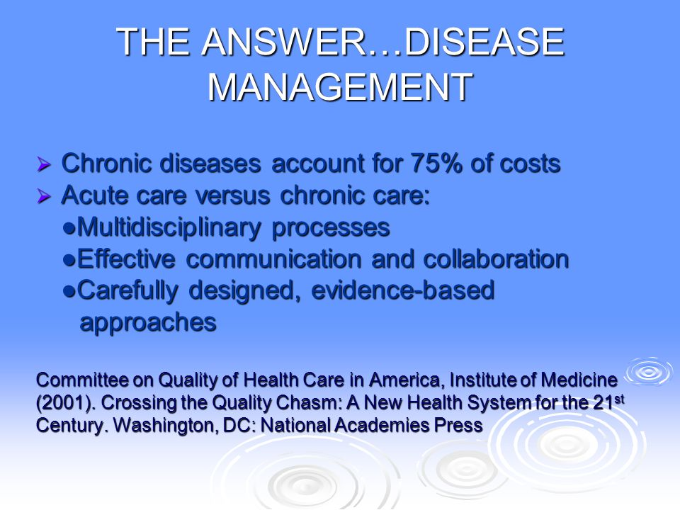 THE ANSWER…DISEASE MANAGEMENT