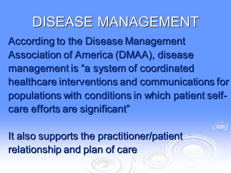 DISEASE MANAGEMENT According to the Disease Management