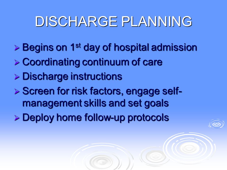 DISCHARGE PLANNING Begins on 1st day of hospital admission