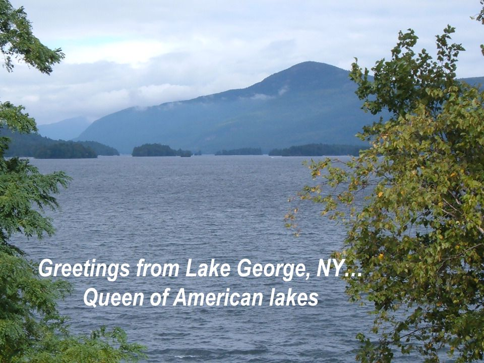 Greetings from Lake George, NY… Queen of American lakes