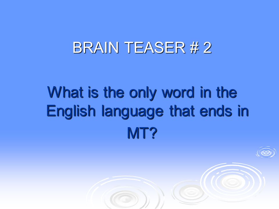 What is the only word in the English language that ends in