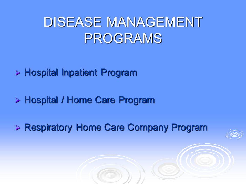 DISEASE MANAGEMENT PROGRAMS