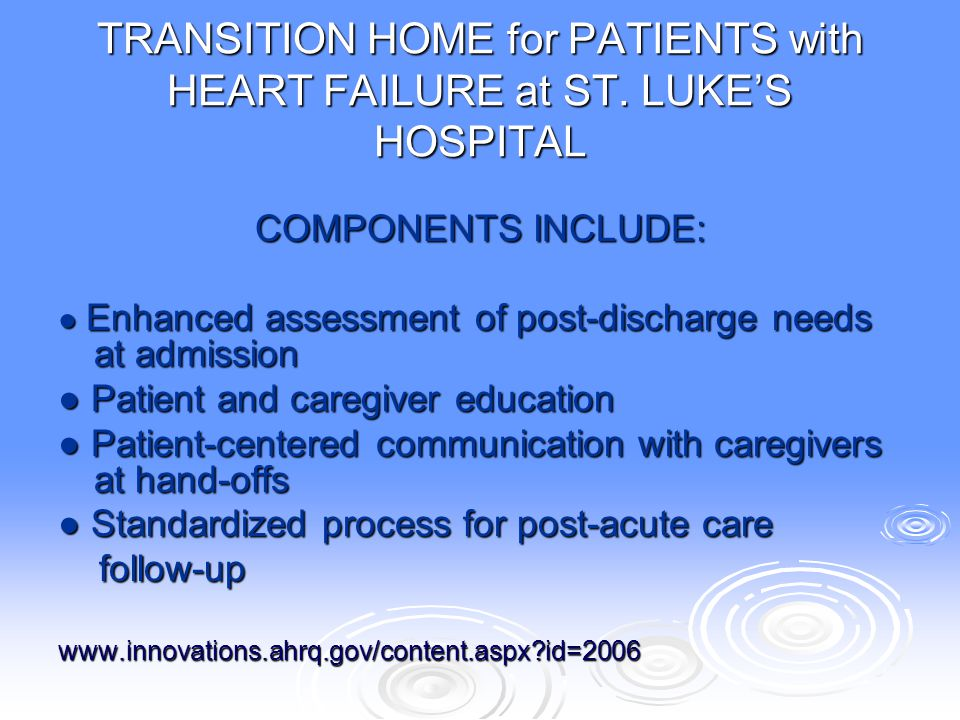 TRANSITION HOME for PATIENTS with HEART FAILURE at ST. LUKE'S HOSPITAL