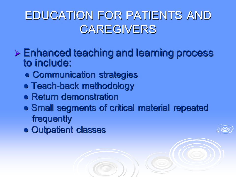 EDUCATION FOR PATIENTS AND CAREGIVERS