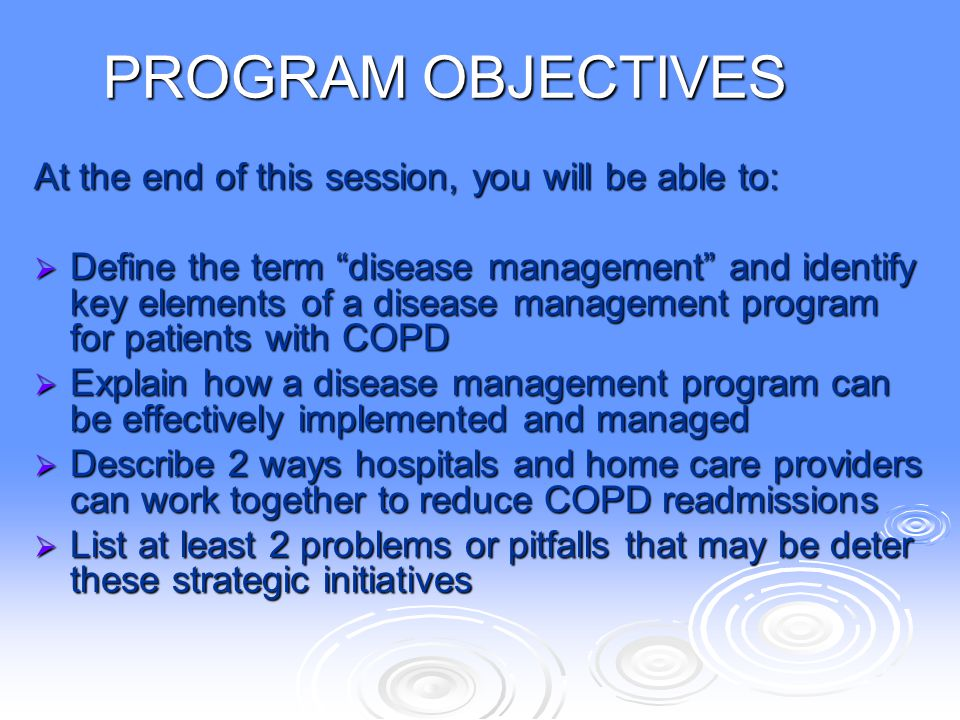 PROGRAM OBJECTIVES At the end of this session, you will be able to:
