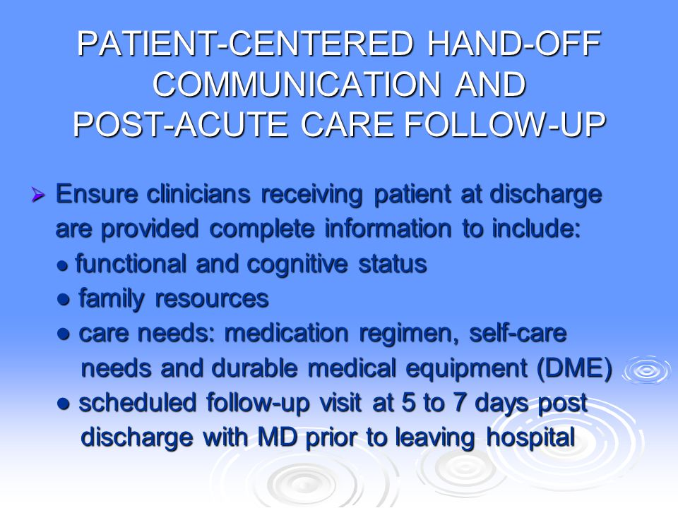 PATIENT-CENTERED HAND-OFF COMMUNICATION AND POST-ACUTE CARE FOLLOW-UP