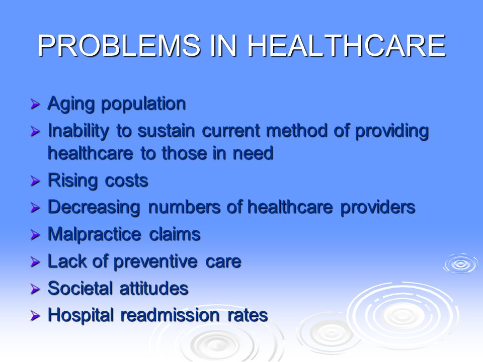 PROBLEMS IN HEALTHCARE