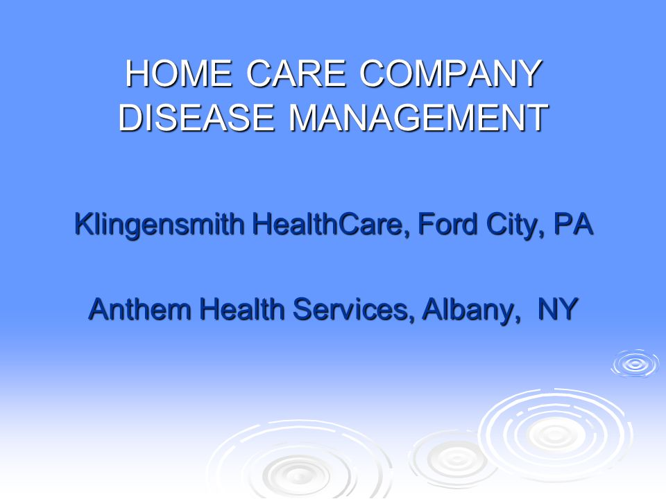 HOME CARE COMPANY DISEASE MANAGEMENT