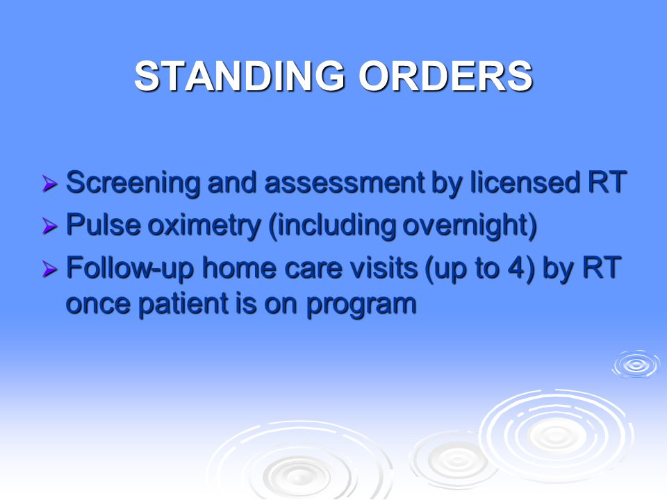 STANDING ORDERS Screening and assessment by licensed RT