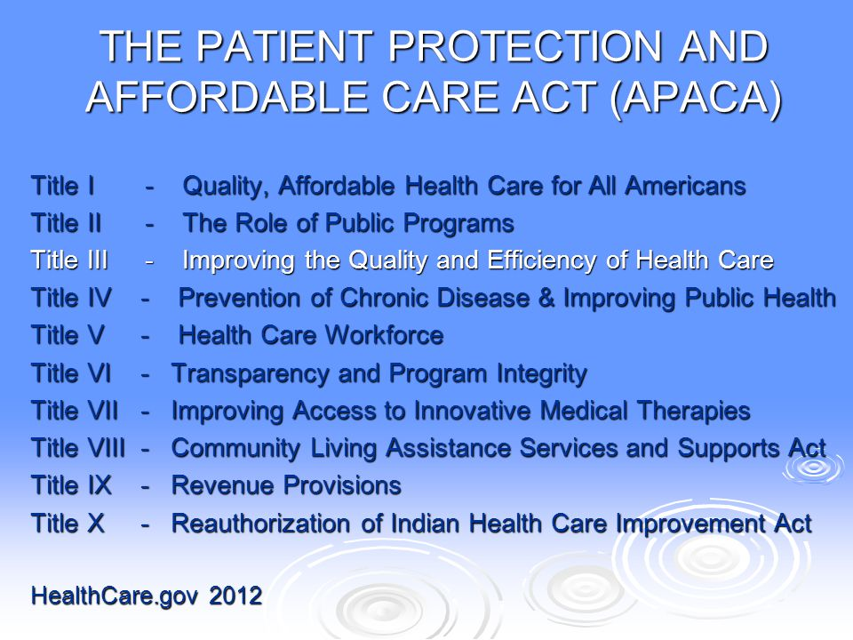 THE PATIENT PROTECTION AND AFFORDABLE CARE ACT (APACA)