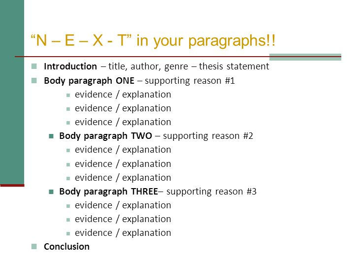 N – E – X - T in your paragraphs!!