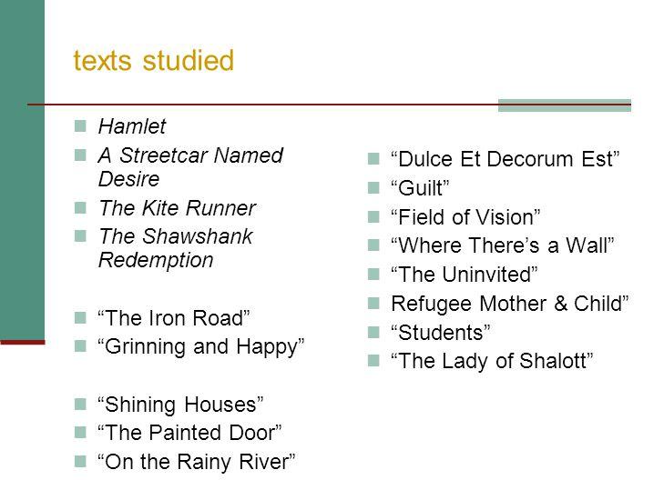 texts studied Hamlet A Streetcar Named Desire Dulce Et Decorum Est