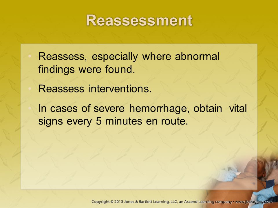 Reassessment Reassess, especially where abnormal findings were found.