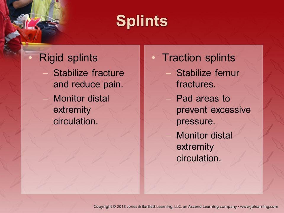 Splints Rigid splints Traction splints