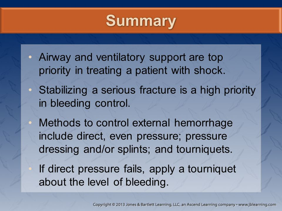 Summary Airway and ventilatory support are top priority in treating a patient with shock.