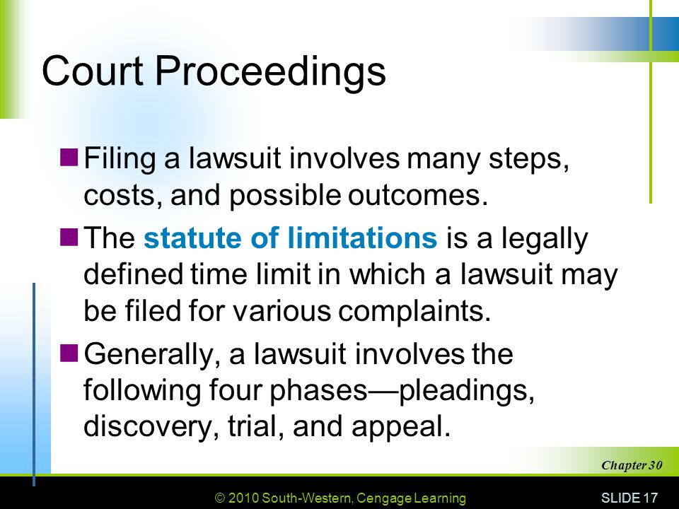Court Proceedings Filing a lawsuit involves many steps, costs, and possible outcomes.