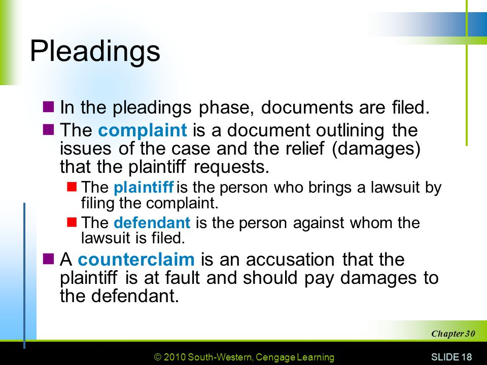 Pleadings In the pleadings phase, documents are filed.