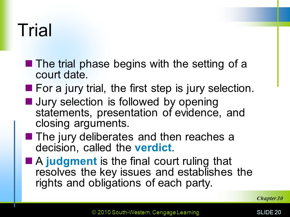 Trial The trial phase begins with the setting of a court date.