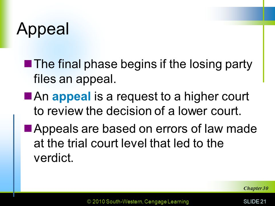 Appeal The final phase begins if the losing party files an appeal.