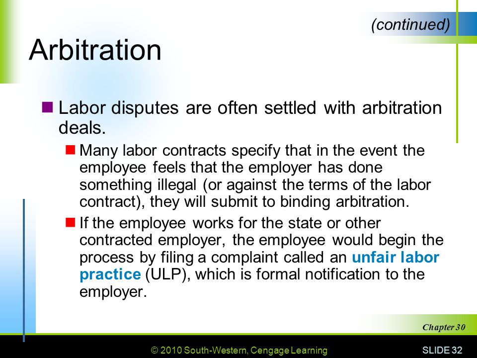 Arbitration Labor disputes are often settled with arbitration deals.