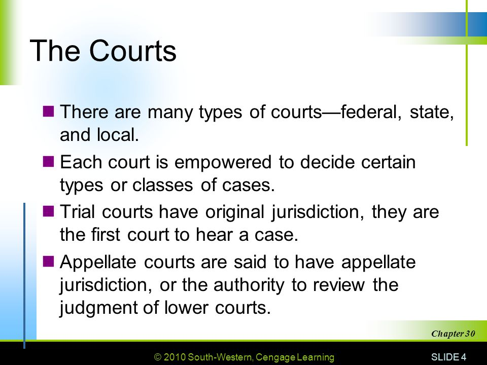 The Courts There are many types of courts—federal, state, and local.