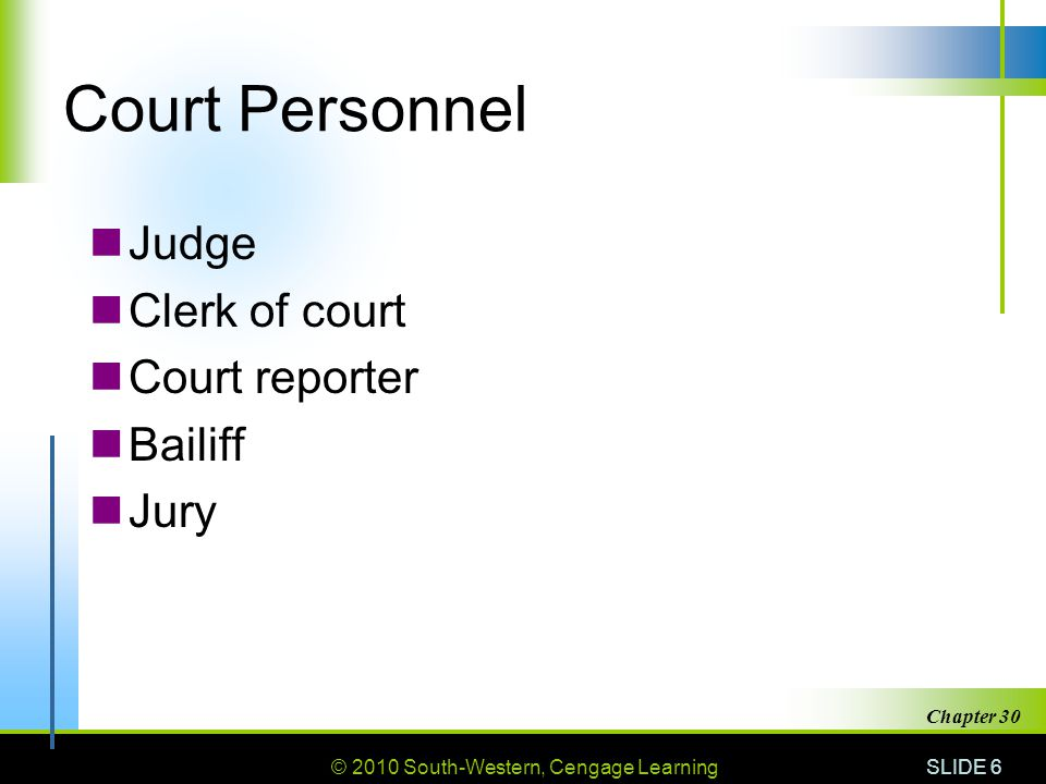 Court Personnel Judge Clerk of court Court reporter Bailiff Jury