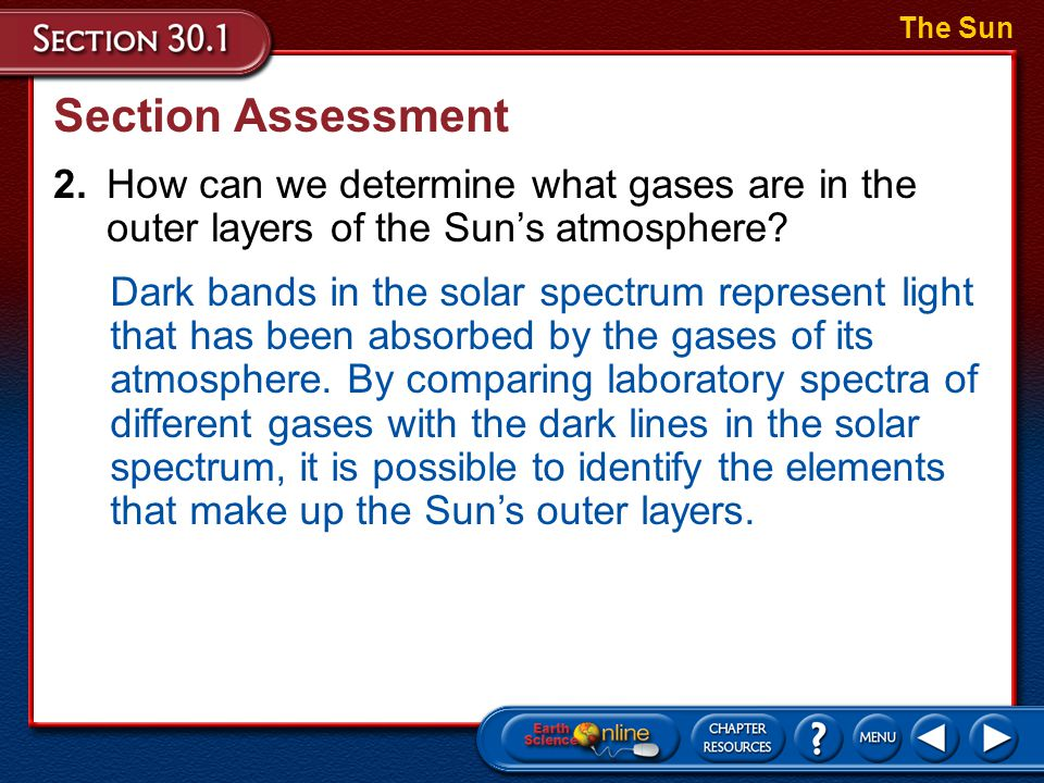 The Sun Section Assessment. 2. How can we determine what gases are in the outer layers of the Sun's atmosphere