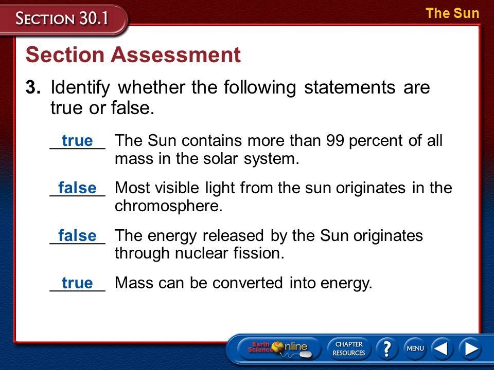 The Sun Section Assessment. 3. Identify whether the following statements are true or false.