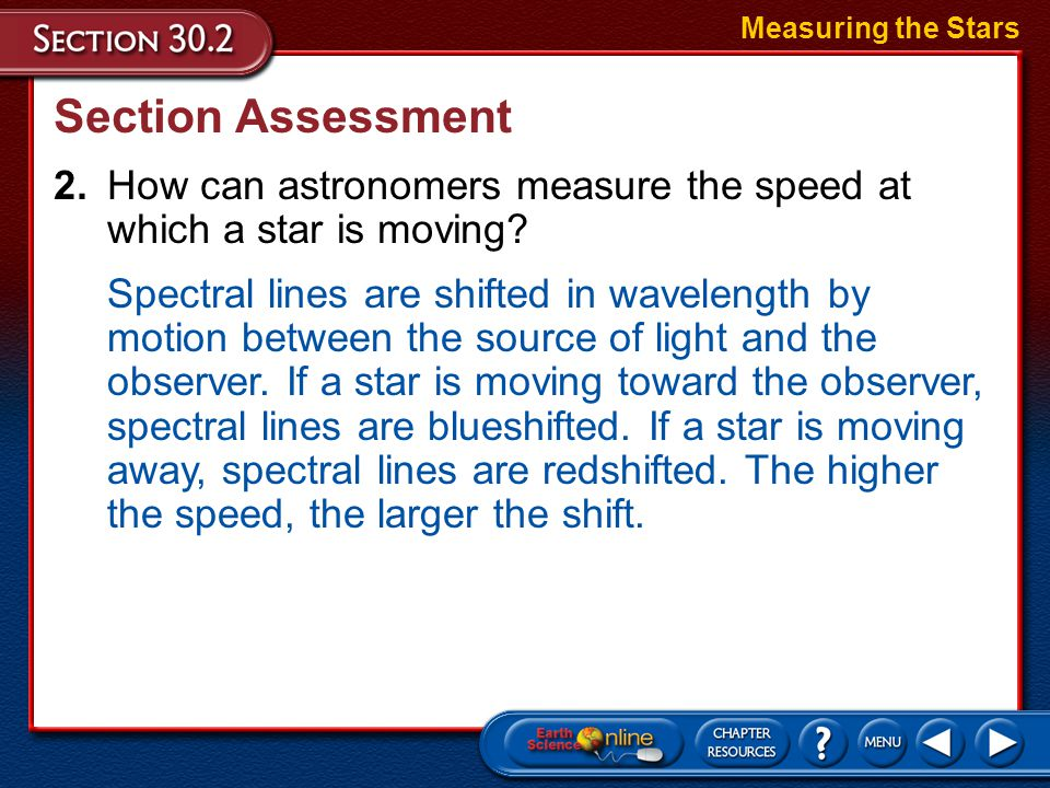 Measuring the Stars Section Assessment. 2. How can astronomers measure the speed at which a star is moving
